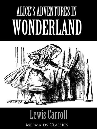 Alices Adventures in Wonderland - An Original Classic Mermaids Classics
