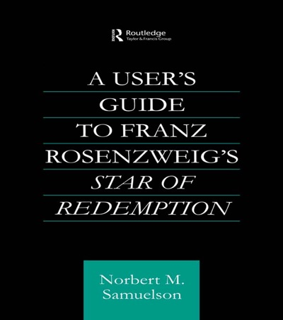 A Users Guide to Franz Rosenzweigs Star of Redemption