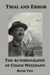 Trial And Error The Autobiography Of Chaim Weizmann Book Two