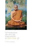 Un'introduzione alla vita e agli insegnamenti di Ajahn Chah
