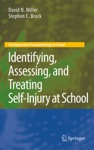 Identifying Assessing And Treating Self-Injury At School
