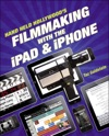 Hand Held Hollywoods Filmmaking With The IPad  IPhone