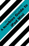 A Newbies Guide To The IPad Mini