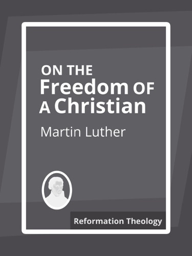 On the Freedom of the Christian