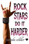 Rock Stars Do It Harder