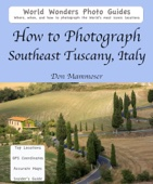 How to Photograph Southeast Tuscany, Italy