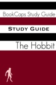 Study Guide - The Hobbit (A BookCaps Study Guide)