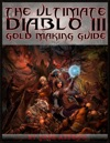 The Ultimate Diablo 3 Gold Making Guide