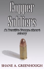 COPPER SOLDIERS (THE DEVILS FORGE)