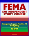 21st Century FEMA Study Course Emergency Support Function 4 Firefighting IS-804 - NRF Forest Service Hotshot Crews Wildland Fires Structural Fires National Interagency Fire Center NIFC
