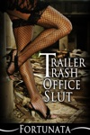 Trailer Trash Office Slut