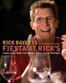 Fiesta at Rick's: Fabulous Food for Great Times with Friends - Rick Bayless Cover Art