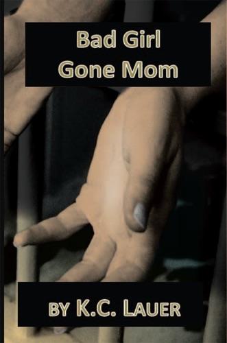 Bad Girl Gone Mom
