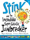 Stink And The Incredible Super-Galactic Jawbreaker Book 2