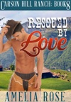 Rescued By Love Carson Hill Ranch Book 8
