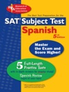 SAT Subject Test Spanish REA -- The Best Test Prep For The SAT