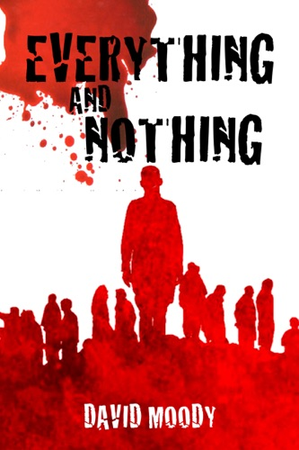 Everything and Nothing a prequel to Dog Blood