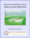 What Does The Bible Say About Prophecy And The Millennium
