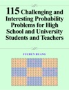 115 Challenging And Interesting Probability Problems For High School And University Students And Teachers