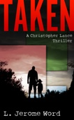 Taken: A Christopher Lance Thriller