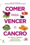 Comer Para Vencer O Cancro