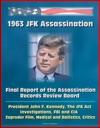 1963 JFK Assassination Final Report Of The Assassination Records Review Board - President John F Kennedy The JFK Act Investigations FBI And CIA Zapruder Film Medical And Ballistics Critics