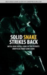 Solid Snake Strikes Back - Metal Gear Solid 4 Guns Of The Patriots Unofficial Video Game Guide