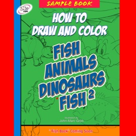 HOW TO DRAW AND COLOR FISH, ANIMALS, DINOSAURS