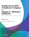 Southwestern Bell Telephone Company V Eugene C Delanney 030691