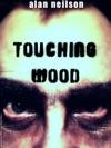 Touching Wood