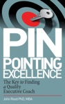 Pinpointing Excellence The Key To Finding A Quality Executive Coach