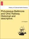 Picturesque Baltimore And Ohio Railway Historical And Descriptive