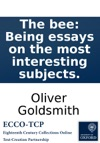 The Bee Being Essays On The Most Interesting Subjects