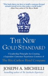 The New Gold Standard 5 Leadership Principles For Creating A Legendary Customer Experience Courtesy Of The Ritz-Carlton Hotel Company