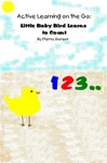 Active Learning On The Go Little Baby Bird Learns To Count Book 1