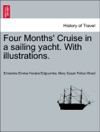 Four Months Cruise In A Sailing Yacht With Illustrations