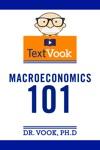 Macroeconomics 101 The TextVook