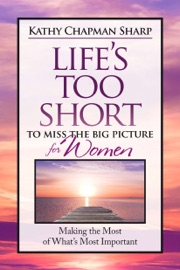 LIFES TOO SHORT TO MISS THE BIG PICTURE FOR WOMEN
