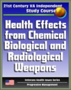 21st Century VA Independent Study Course Health Effects From Chemical Biological And Radiological Weapons Nuclear And Dirty Bombs Radiation WMD Veterans Health Issues Series