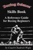 Chadrick Wigle - Boxing Science Skills Book - A Reference Guide for Boxing Beginners artwork