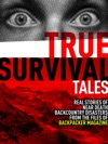 Backpacker Magazines True Survival Tales