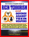 21st Century Complete Guide To Ricin Terrorism And Poisoning With The Defense Against Toxin Weapons Army Manual Biological Warfare And Weapons