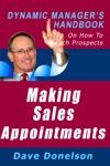 Making Sales Appointments The Dynamic Managers Handbook On How To Reach Prospects