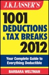 JK Lassers 1001 Deductions And Tax Breaks 2012