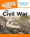 The Complete Idiots Guide To The Civil War 3rd Edition