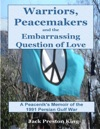 Warriors Peacemakers And The Embarrassing Question Of Love