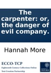 The Carpenter Or The Danger Of Evil Company