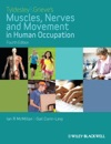 Tyldesley And Grieves Muscles Nerves And Movement In Human Occupation
