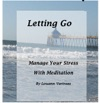 Letting Go Manage Your Stress With Meditation