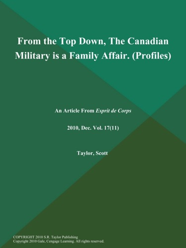 From the Top Down The Canadian Military is a Family Affair Profiles